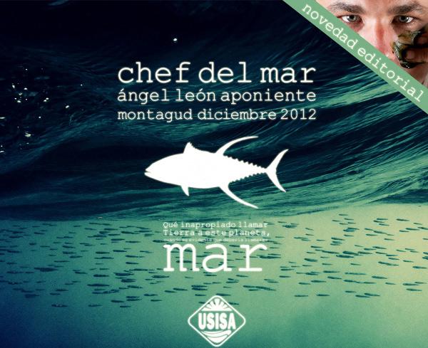 Chef del Mar, libro de Ángel León, chef de Aponiente