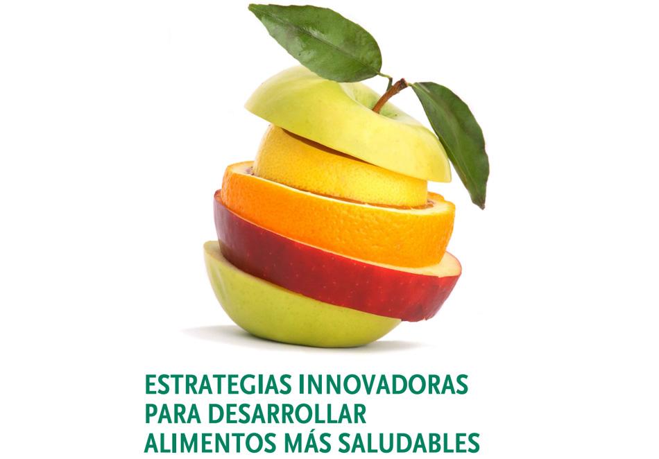 Estrategias innovadoras para desarrollar alimentos más saludables. Libro gratis
